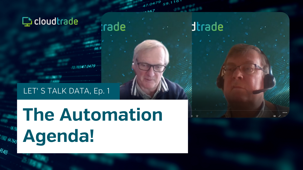 CloudTrade Podcast - Episode 1 - The automation agenda