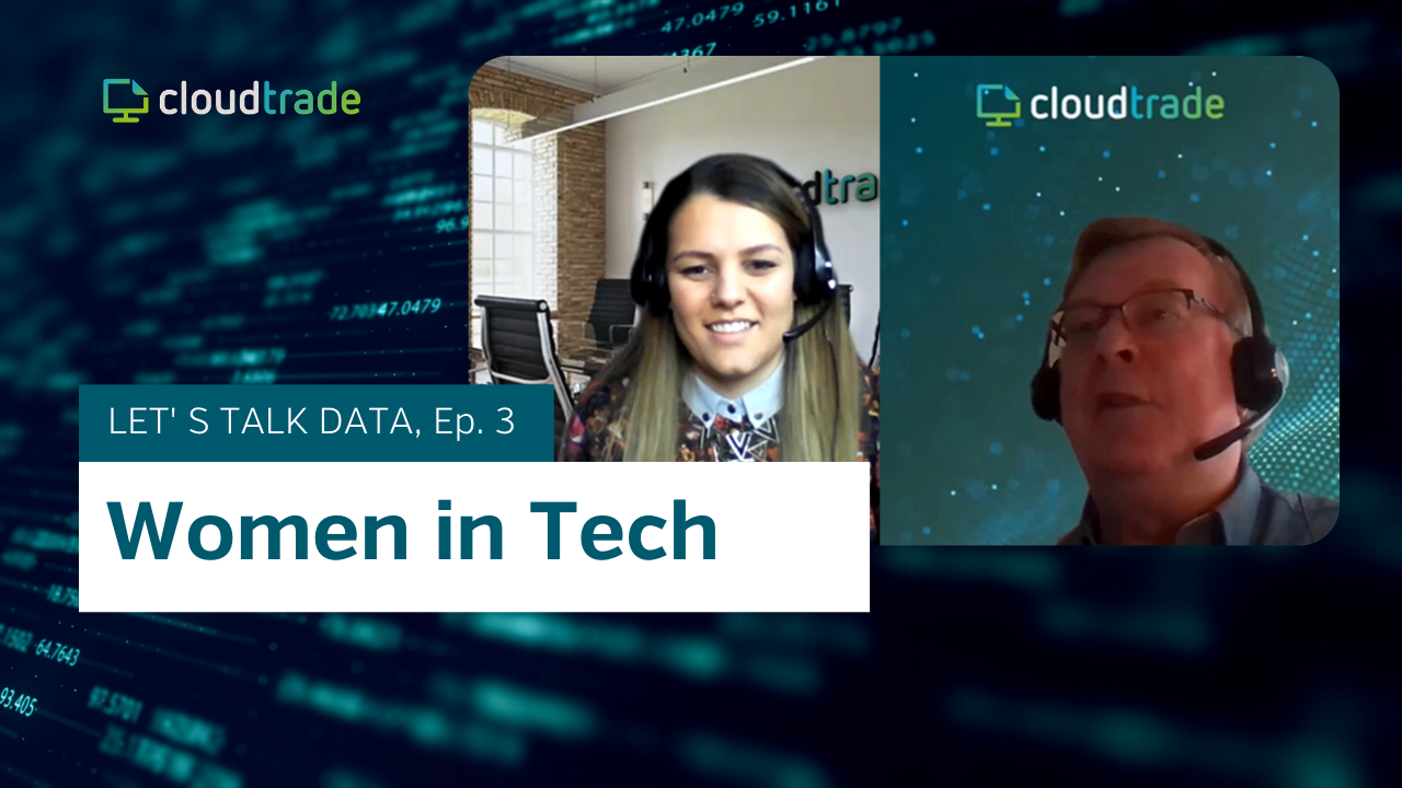 CloudTrade Podcast - Episode 3 - Women in tech