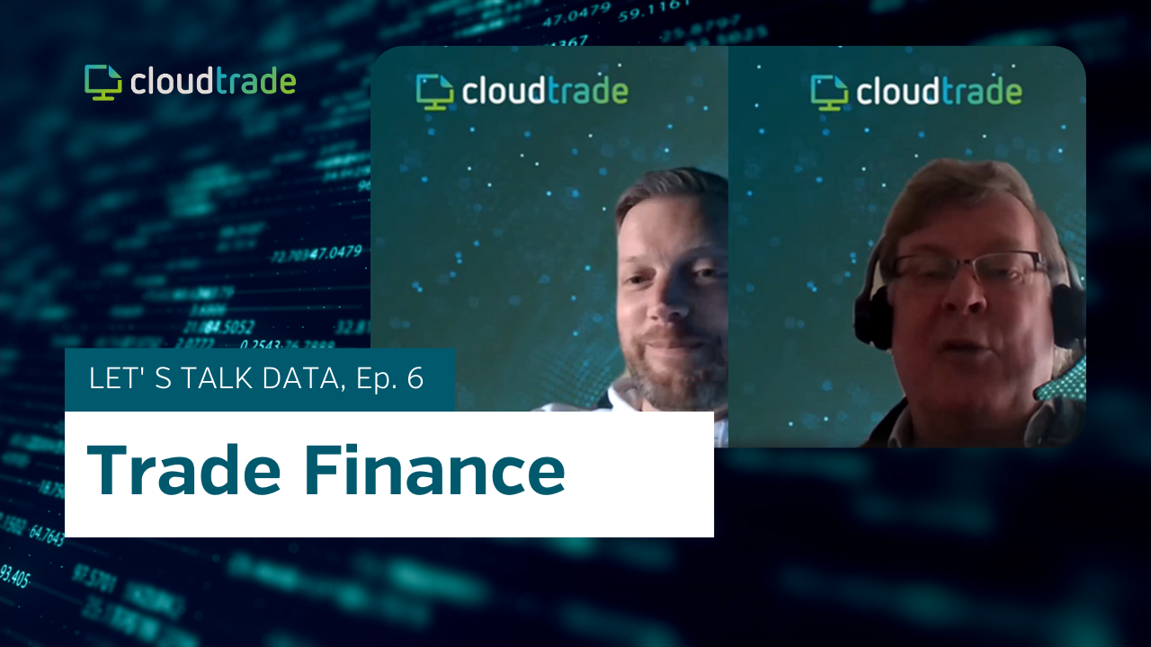 CloudTrade Podcast - Episode 6 - Trade finance