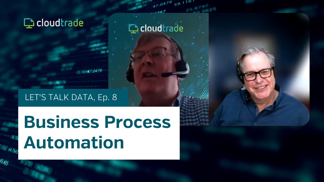 CloudTrade Podcast - Episode 8 - Business process automation