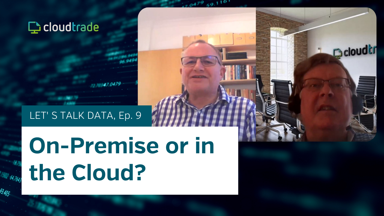On-premise or in the cloud?
