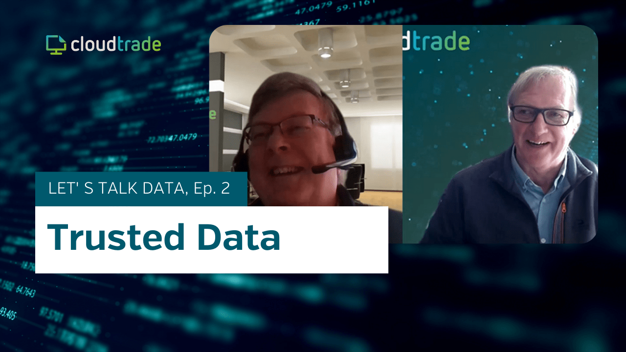 CloudTrade Podcast - Episode 2 - Trusted data