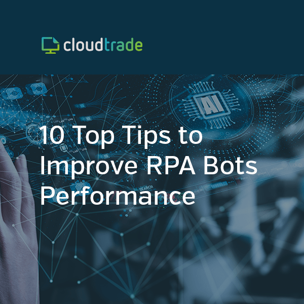 RPA – 10 TOP TIPS TO IMPROVE RPA BOTS PERFORMANCE